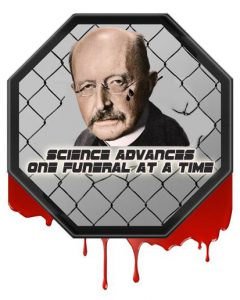 Max Planck quote on bloody octagon: Science advances one funeral at a time